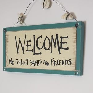 """Welcome Sign """"We Collect Shells & Friends"""""""